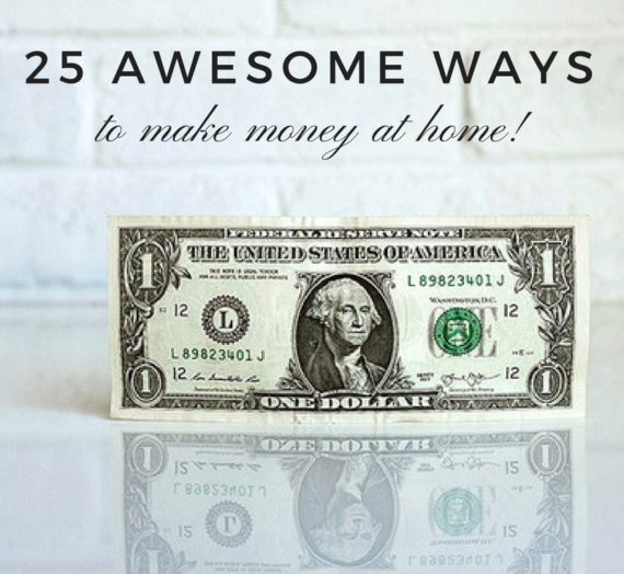 25 Awesome Ways to Make Money at Home