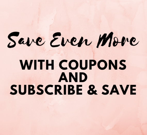 Save Even More with Coupons and Subscribe & Save