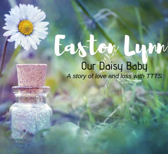 Easton Lynn: Our Daisy Baby