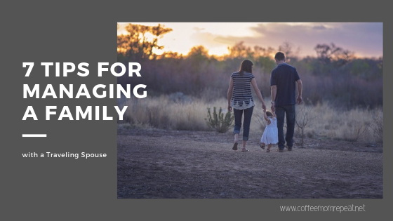 7 Tips for Managing a Family with a Traveling Spouse