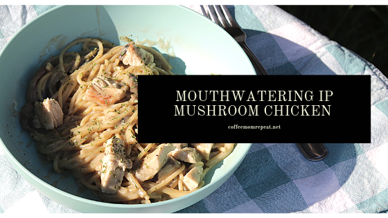 Mouthwatering Mushroom Chicken in the Instant Pot