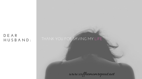 Dear Husband: Thank You for Saving My Life