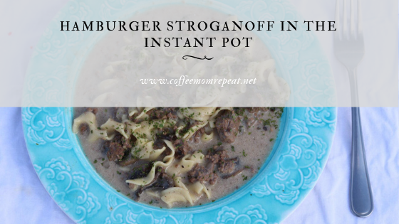 Hamburger Stroganoff in the Instant Pot