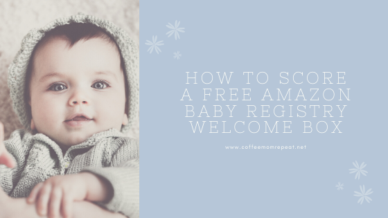 How to Score a FREE Amazon Baby Registry Welcome Box