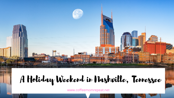A Holiday Weekend in Nashville, Tennessee