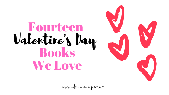 Fourteen Valentine's  Day Books We Love