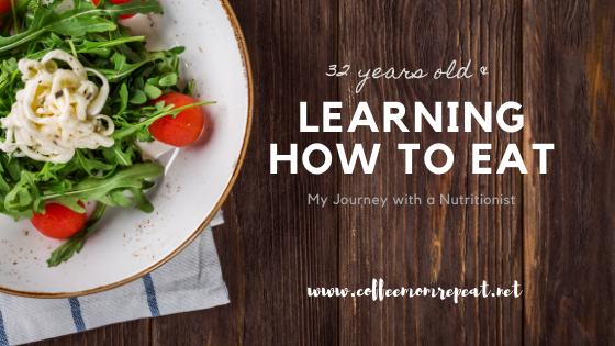32 Years Old & Learning How to Eat