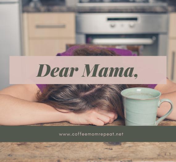 Dear Mama,